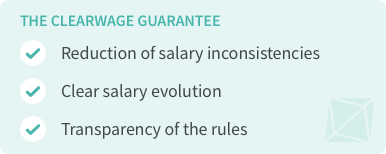 The Clearwage guarantee: reduction of salary inconsistencies, clear salary evolution, and transparency of the rules.